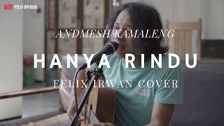 Hanya Rindu   Andmesh Kamaleng ( Felix Irwan Cover )