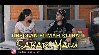 """Sabar Malu """"OR"""" STI Bali"""