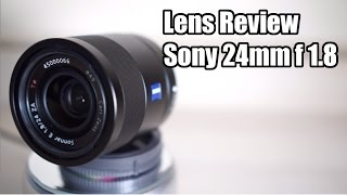 SEL24f18z  Lens Review - tested and rated (Sony Zeiss E 24mm f1.8 ZA)