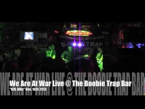 We Are At War - KOL Vibe (Live) @ The Boobie Trap Bar