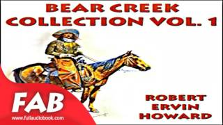 Bear Creek Collection Volume 1 Full Audiobook By Robert E. HOWARD By Westerns