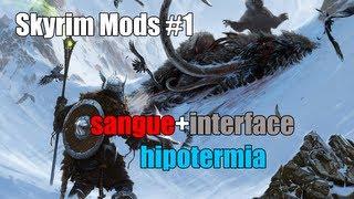 Mod Skyrim #1 : FrostFall: Hipotermia Acampamento Sobrevivencia-Mais Sangue-Nova Interface PC