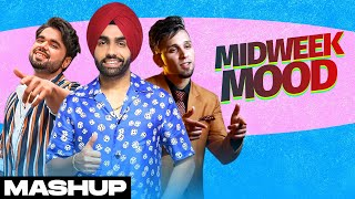 Mid Week Mood (Mashup) | Ammy Virk | Gagan Kokri | Ninja | A-Kay | Kambi | Latest Punjabi Song 2021