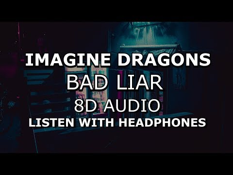 Imagine Dragons - Bad Liar (8D AUDIO) Mp3