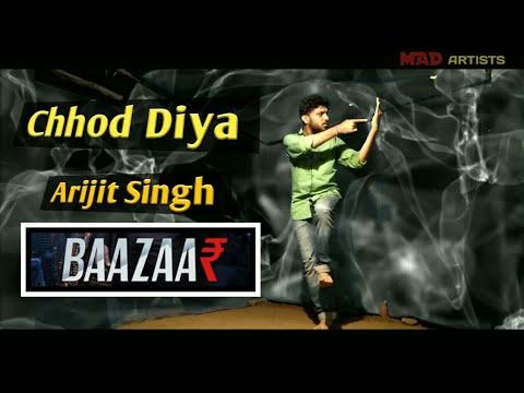Chhod Diya - Arijit Singh | Bazaar | Dance Cover | Lyrical Feel