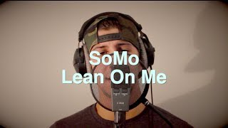Bill Withers - Lean On Me (Rendition) by SoMo