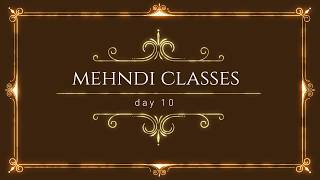 MEHNDI CLASSES DAY 10 / Latest Arabic Henna Designs\ Mehendi Learning : Class\ Henna Tattoo Kit