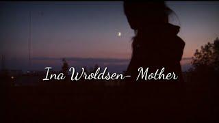 Ina Wroldsen  Mother [LEGENDADOTRADUÇÃO]