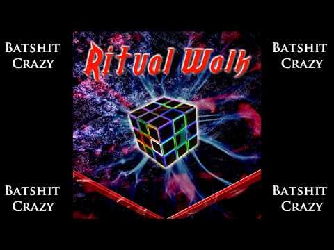 Batshit Crazy By Ritual Walk [Second Single]