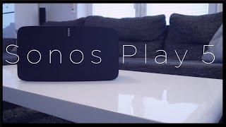 SONOS PLAY 5 - VORSTELLUNG SOUNDTEST & REVIEW [ Deutsch ]