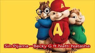 Sin Pijama Becky G ft Natti Natasha - Alvin y las ardillas