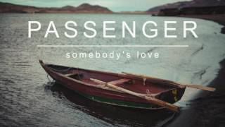Passenger | Somebody's Love (Official Album Audio)