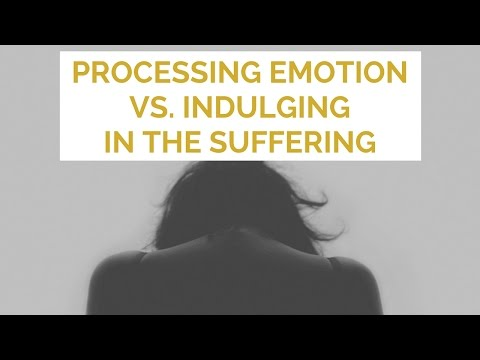 Processing emotion vs. indulging in the suffering