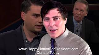 """HappyHealer For President """"I am the Kind of Democrat That Ben Shapiro Could Support!"""""""