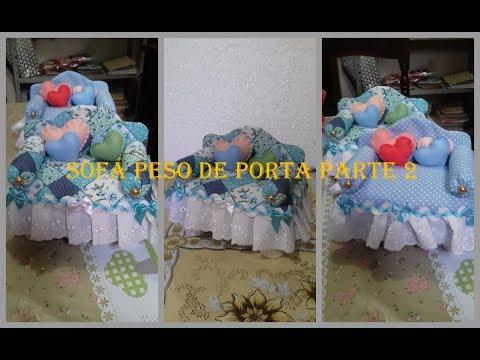 Sofa Peso de Porta / Parte 2 \