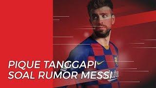 Gerard Pique Tanggapi Rumor Kepergian Lionel Messi ke Napoli