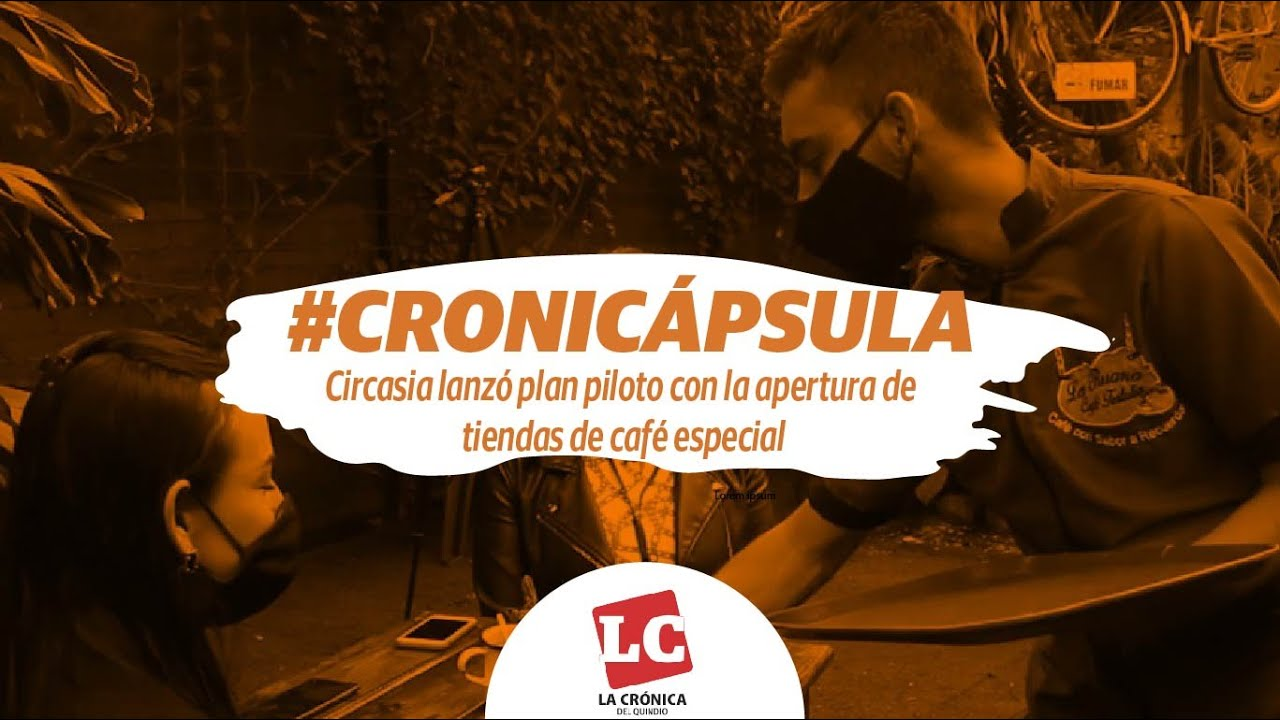 Circasia lanzó plan piloto con la apertura de tiendas de café especial