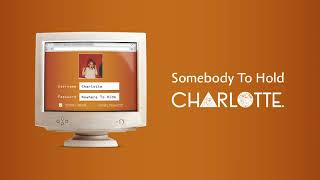 CHARLOTTE   Somebody To Hold [Official Audio]
