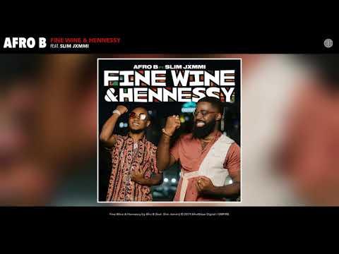 Afro B - Fine Wine & Hennessy (feat. Slim Jxmmi)