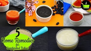5 Constipation Remedy Recipes ( 6 -12 Months Baby ) | Home Remedies For Constipated Baby