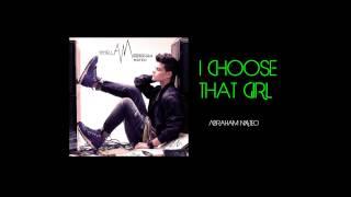 I choose that girl - Abraham Mateo