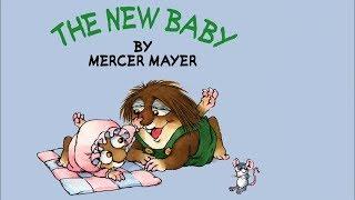 The New Baby By Mercer Mayer - Little Critter - Read Aloud Books For Children - Storytime