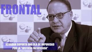 ECUADOR SOPORTA UNA OLA DE IMPUNIDAD POR LA JUSTICIA FALSIFICADA