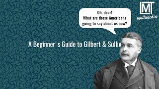 مازيكا A Beginner's Guide to Gilbert & Sullivan   Lamplighters Music Theatre تحميل MP3