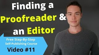 How to Find an Editor For Your Book | Free Self-Publishing Course | Video #11