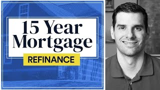 Refinancing Into a 15-Year Mortgage (GUIDE)