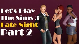 Let's Play: The Sims 3 Late Night - (Part 2) - Making The Band