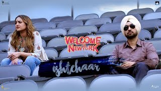 Ishtehaar Song – Diljit Dosanjh | Welcome To New York