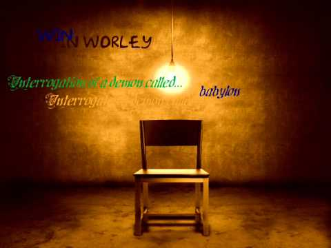 WIN WORLEY-INTERROGATION OF A DEMON CALLED BABYLON | Prayer