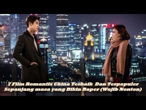 7 film romantis china terbaik dan terpopuler sepanjang masa yang bikin baper  wajib nonton