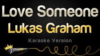 Lukas Graham   Love Someone (Karaoke Version)