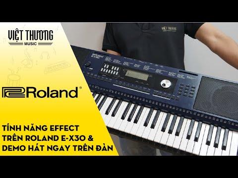 Giới thiệu chức năng Effect trên đàn organ Roland E-X30 và demo hát ngay trên đàn