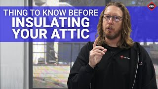 Things To Know Before Insulating Your Attic | Improve Comfort