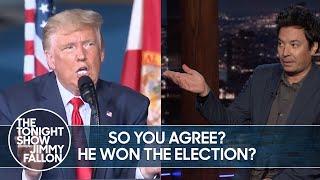 Trump Admits Biden Won the Election, Yet Still Claims Fraud | The Tonight Show