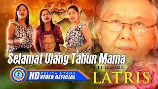 Latris - Selamat Ulang Tahun Mama (Official Music Video)