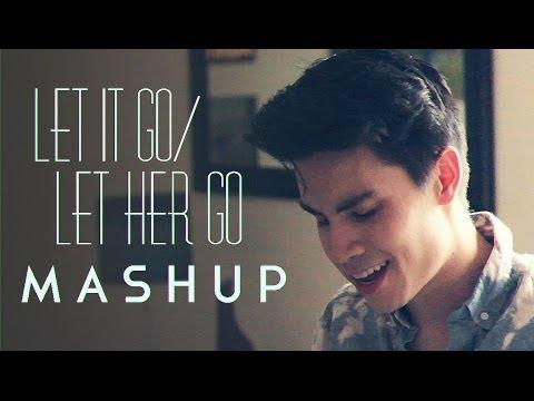 Let It Go/Let Her Go (Frozen/Passenger MASHUP) - Sam Tsui, hay hơn cả bản gốc các bạn ợ