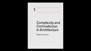 Complexity and Contradiction in Architecture: Architects' Roundtable | MoMA LIVE