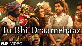 Tu Bhi Draamebaaz - Song - Nautanki Saala