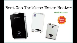 Best Gas Tankless Water Heater Reviews (2021 Buyers Guide)