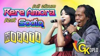 RERE AMORA Feat SODIQ Monata Full Album 2018
