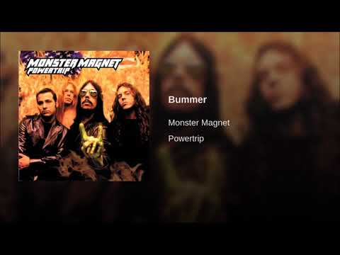 Monster Magnet : Bummer