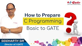 How to Prepare C Programming from Basic to GATE ?