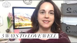 5 Ways to Love Well