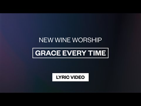 Grace Every Time - Youtube Lyric Video