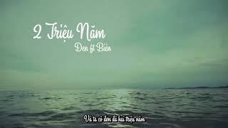 2 Triệu Năm | Đen Ft Biên | Lyrics Video | DT Last