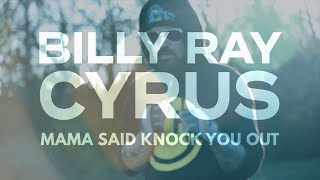 Billy Ray Cyrus Mama Said Knock You Out